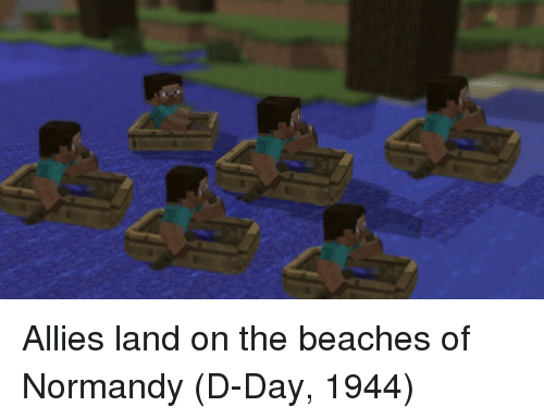 D-Day, Beaches, and Day: Allies land on the beaches of Normandy (D-Day, 1944)