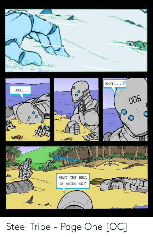 Life, Page, and Steel: ALLURE  EBOOTING LIFE SUp  WHAT. .. ?  UGH..  WHAT THE HELI  IS GOING ON? Steel Tribe - Page One [OC]