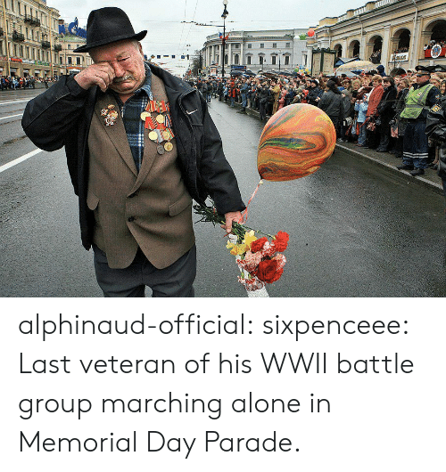 Sixpenceee: alphinaud-official:  sixpenceee:  Last veteran of his WWII battle group marching alone in Memorial Day Parade.