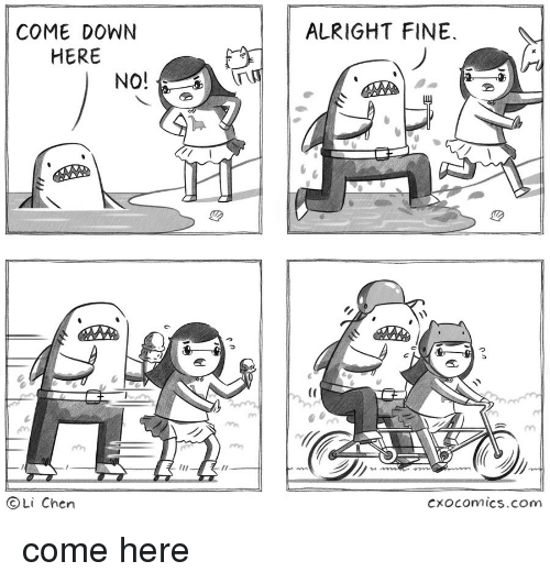 Alright, Com, and Down: ALRIGHT FINE  COME DOWN  HERE  NO!  (0  OLi Chen  Cxocomics.com come here
