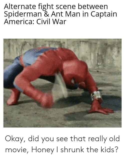 Honey, I Shrunk the Kids: Alternate fight scene between  Spiderman & Ant Man in Captain  America: Civil War Okay, did you see that really old movie, Honey I shrunk the kids?