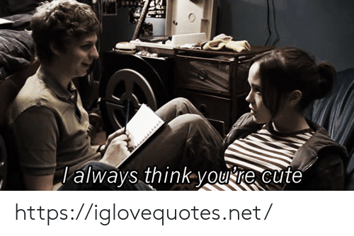 Cute, Net, and Think: always think you re cute https://iglovequotes.net/