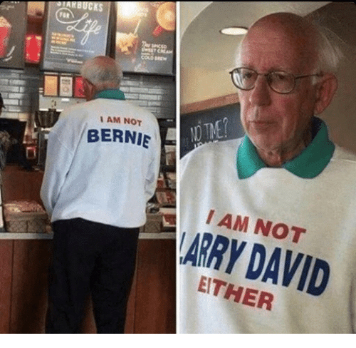 Bernie, Arry, and David: AM NOT  BERNIE  I AM NOT  ARRY DAVID  EITHER