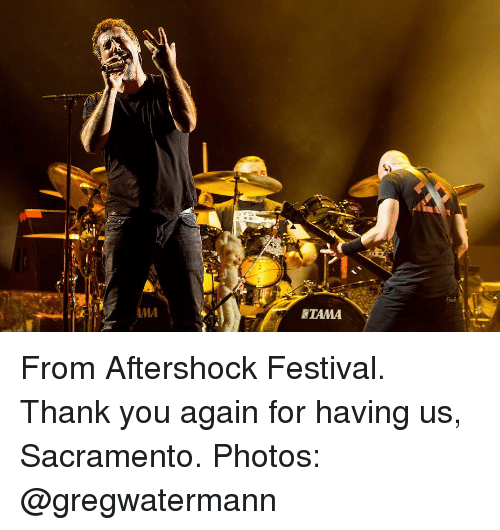thank you again: AMA  TAMA From Aftershock Festival. Thank you again for having us, Sacramento. Photos: @gregwatermann