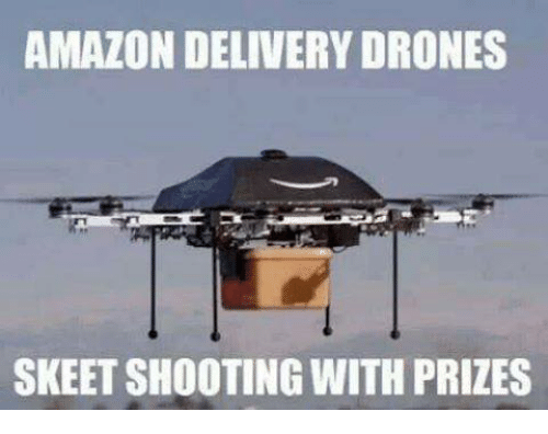 Amazon, Drone, and Drones: AMAZON DELIVERY DRONES  SKEET SHOOTING WITH PRIZES