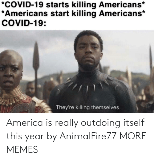 year: America is really outdoing itself this year by AnimalFire77 MORE MEMES