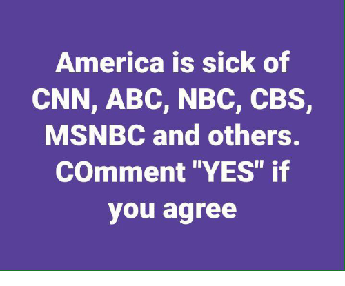 """Abc, America, and cnn.com: America is sick of  CNN, ABC, NBC, CBS,  MSNBC and others.  COmment """"YES"""" if  you agree"""