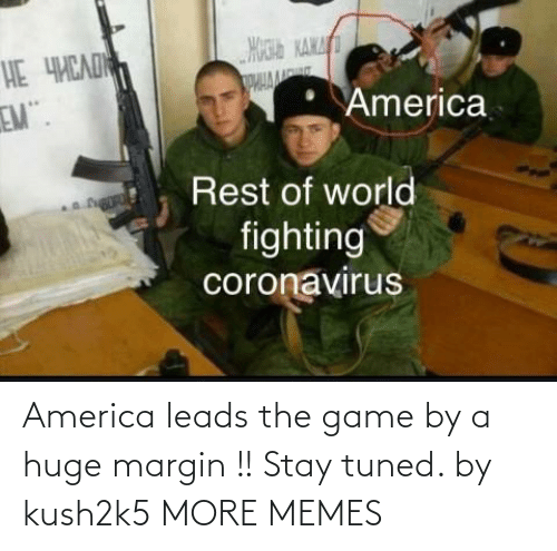 huge: America leads the game by a huge margin !! Stay tuned. by kush2k5 MORE MEMES
