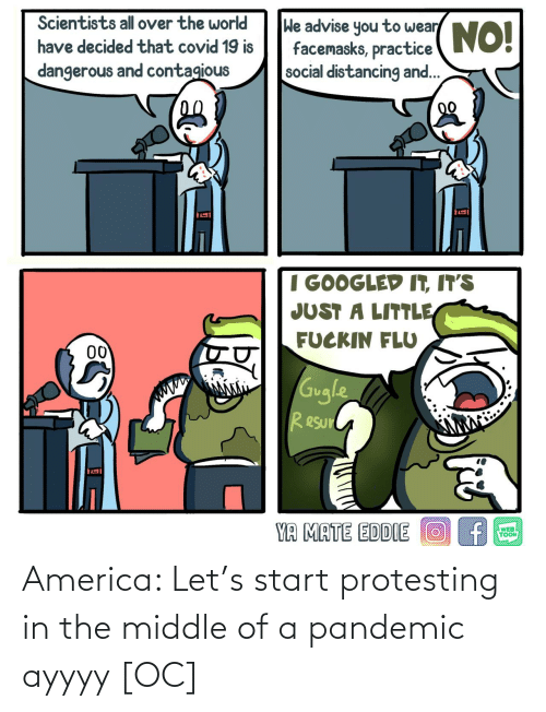 The Middle: America: Let's start protesting in the middle of a pandemic ayyyy [OC]