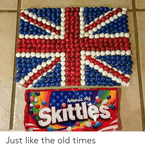 America, Old, and Skittles: AMeRica Miy  Skittles Just like the old times