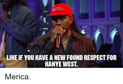 America, Memes, and Respect: AMERİCa  TAGAIN  LIKE IF YOU HAVE A NEW FOUND RESPECT FOR  HANYE WEST. Merica.