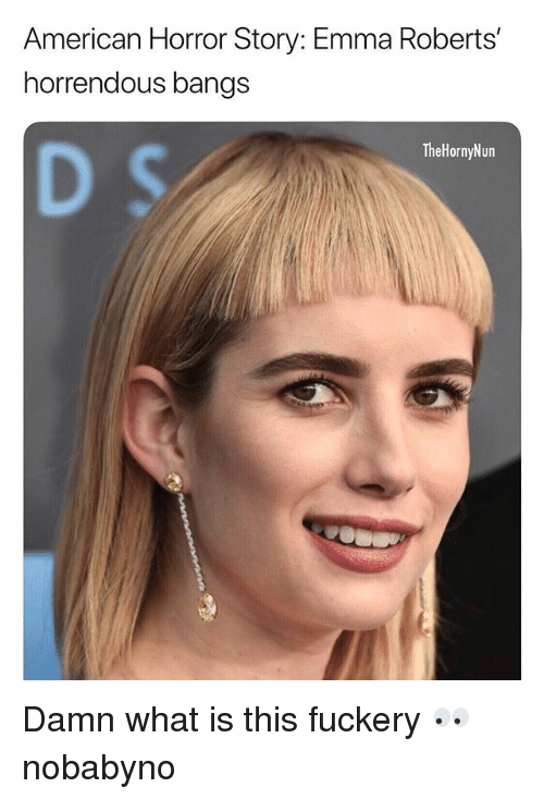 american horror: American Horror Story: Emma Roberts'  horrendous bangs  TheHornyNun Damn what is this fuckery 👀 nobabyno