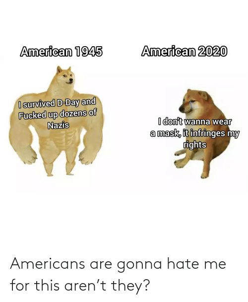 Aren: Americans are gonna hate me for this aren't they?