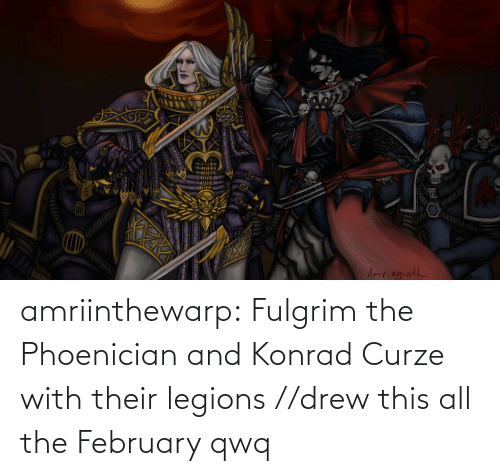 drew: amriinthewarp:  Fulgrim the Phoenician and Konrad Curze with their legions //drew this all the February qwq