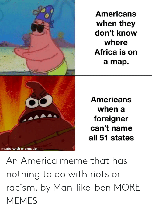 America: An America meme that has nothing to do with riots or racism. by Man-like-ben MORE MEMES