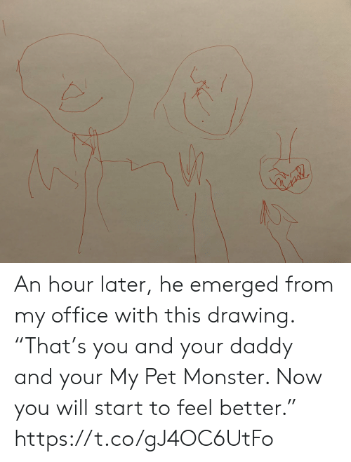 """Memes, Monster, and Office: An hour later, he emerged from my office with this drawing. """"That's you and your daddy and your My Pet Monster. Now you will start to feel better."""" https://t.co/gJ4OC6UtFo"""