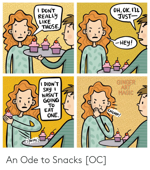 ode: An Ode to Snacks [OC]