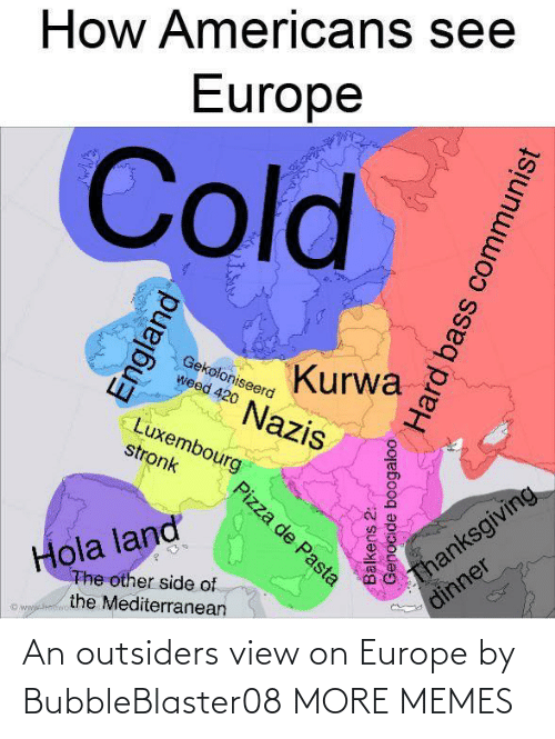 outsiders: An outsiders view on Europe by BubbleBlaster08 MORE MEMES