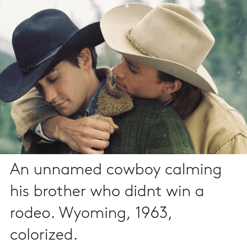 Rodeo, Cowboy, and Wyoming: An unnamed cowboy calming his brother who didnt win a rodeo. Wyoming, 1963, colorized.