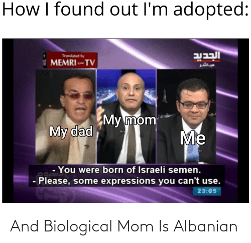 Biological: And Biological Mom Is Albanian