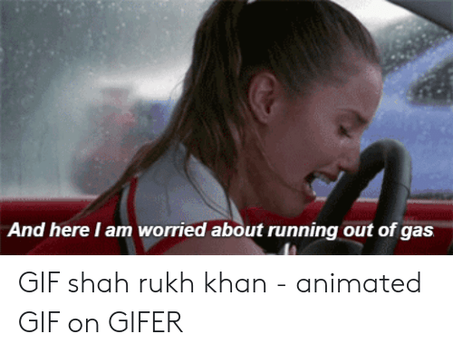 Gifer: And here I am worried about running out of gas GIF shah rukh khan - animated GIF on GIFER