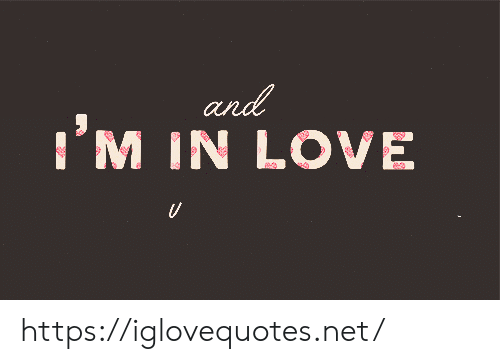 Love, Net, and Href: and  I'M IN LOVE https://iglovequotes.net/