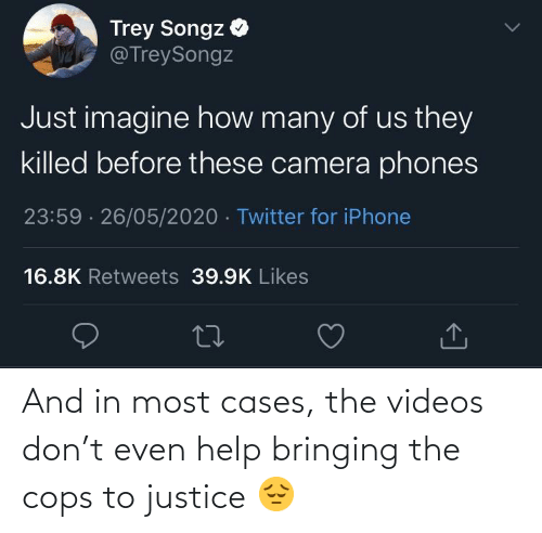 cops: And in most cases, the videos don't even help bringing the cops to justice 😔