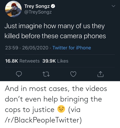 cops: And in most cases, the videos don't even help bringing the cops to justice 😔 (via /r/BlackPeopleTwitter)