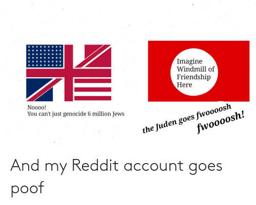 poof: And my Reddit account goes poof