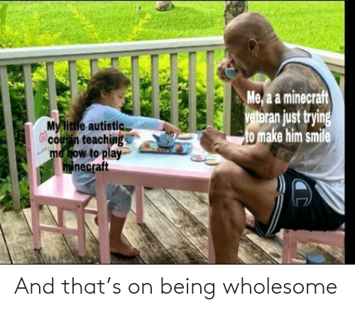 Wholesome: And that's on being wholesome