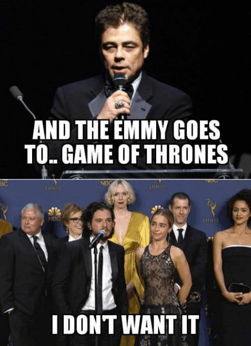 Game of Thrones, Game, and Nbc: AND THE EMMY GOES  TO GAME OF THRONES  NB  BC  MMY  EMMYS  NBC  EMMY  I DONT WANT IT
