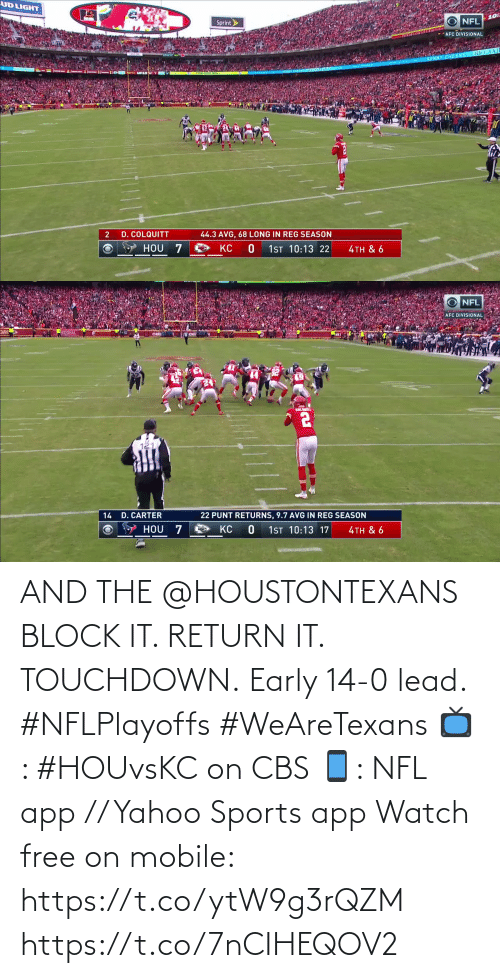 Return: AND THE @HOUSTONTEXANS BLOCK IT. RETURN IT. TOUCHDOWN.  Early 14-0 lead. #NFLPlayoffs #WeAreTexans  📺: #HOUvsKC on CBS 📱: NFL app // Yahoo Sports app Watch free on mobile: https://t.co/ytW9g3rQZM https://t.co/7nCIHEQOV2
