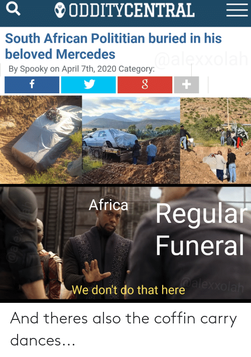 Dances: And theres also the coffin carry dances...