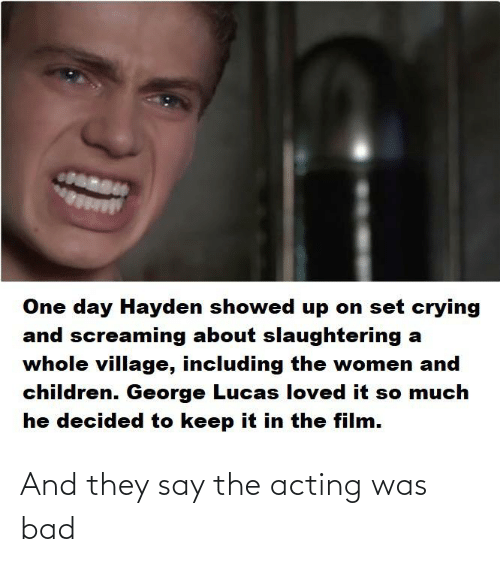 Acting: And they say the acting was bad
