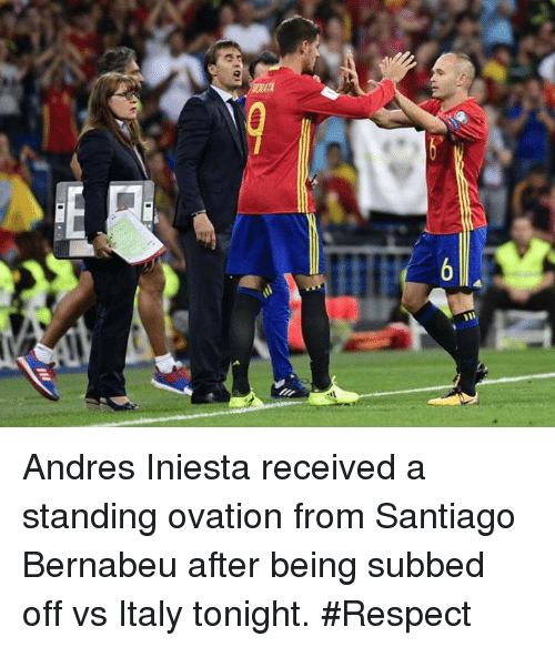 Andres: Andres Iniesta received a standing ovation from Santiago Bernabeu after being subbed off vs Italy tonight.   #Respect
