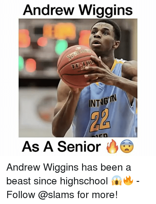 Andrew Wiggins: Andrew Wiggins  NTAG  As A Senior Andrew Wiggins has been a beast since highschool 😱🔥 - Follow @slams for more!