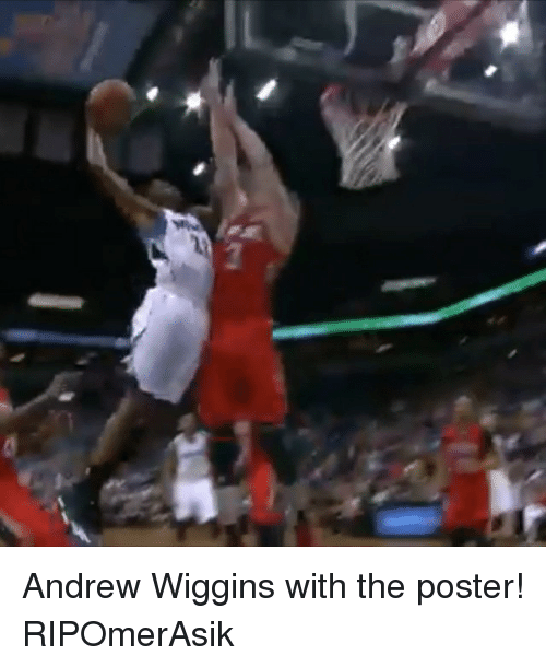 Andrew Wiggins: Andrew Wiggins with the poster! RIPOmerAsik