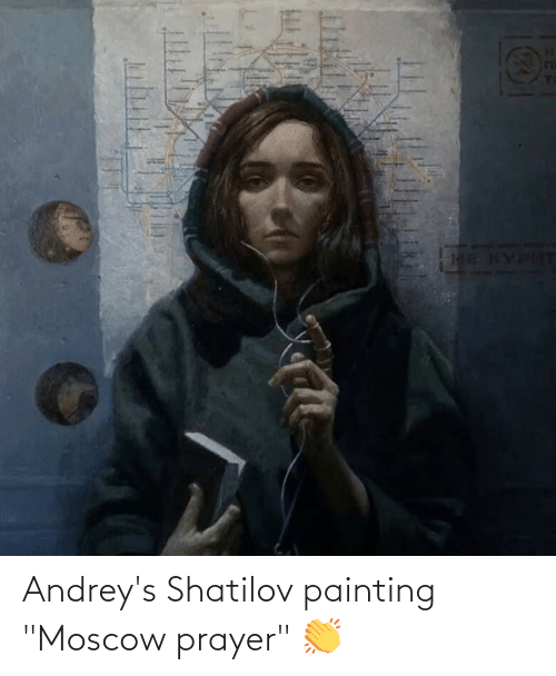 "painting: Andrey's Shatilov painting ""Moscow prayer"" 👏"