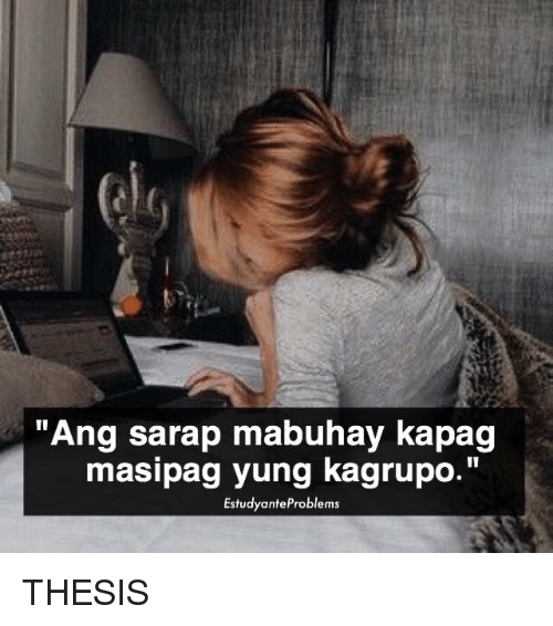 Funny Thesis Memes Tagalog - Thesis Title Ideas For College