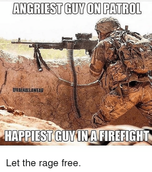 Angriest: ANGRIEST GUY ON PATROL  DVALHALLAWEAR  HAPPIEST GUYINAFIREFIGHT Let the rage free.