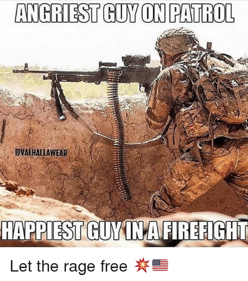 Angriest: ANGRIEST GUY ON PATROL  OVAEHALLAWEAR  HAPPIEST  GUMINAFIREFIGHI Let the rage free 💥🇺🇸