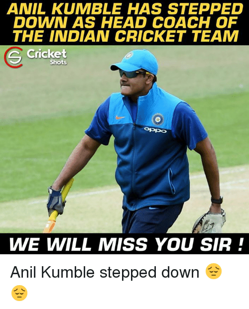 indian cricket: ANIL KUMBLE HAS STEPPED  DOWN AS HEAD COACH OF  THE INDIAN CRICKET TEAM  Cricket  S Shots  WE WILL MISS YOU SIR Anil Kumble stepped down 😔😔