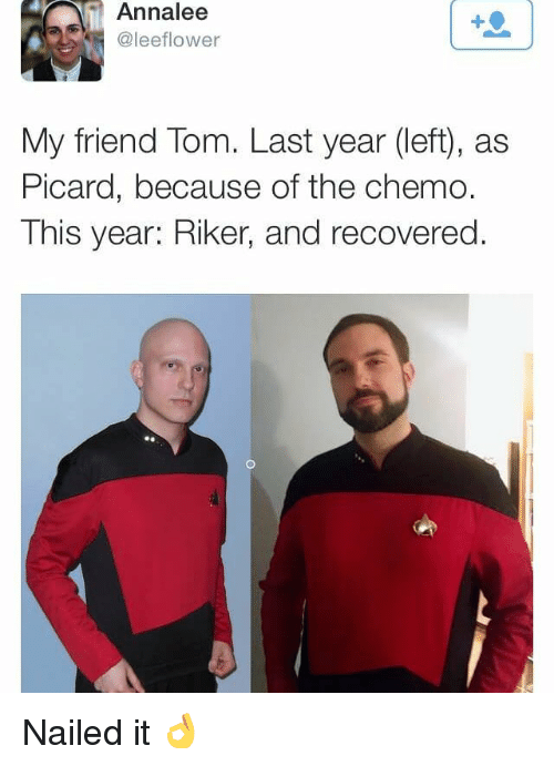 picard: Annalee  @leeflower  My friend Tom. Last year (left), as  Picard, because of the chemo.  This year: Riker, and recovered. Nailed it 👌