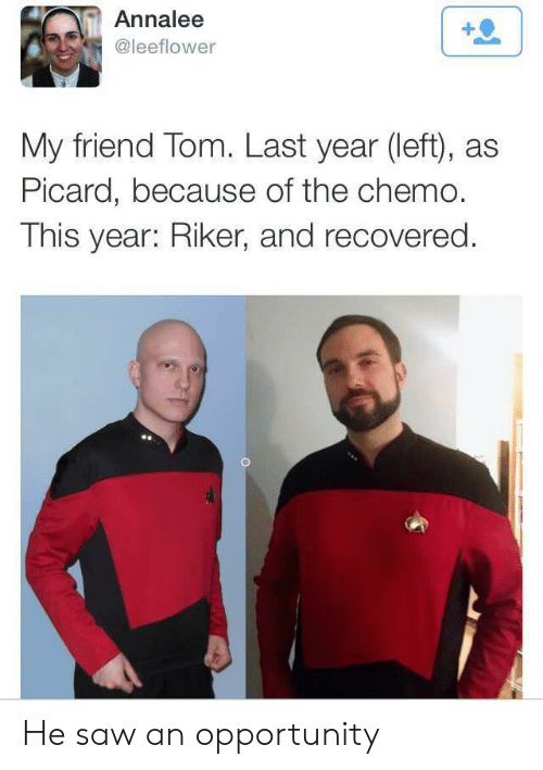 picard: Annalee  @leeflower  My friend Tom. Last year (left), as  Picard, because of the chemo.  This year: Riker, and recovered. He saw an opportunity