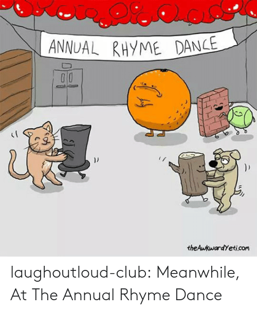 rhyme: ANNUAL RHYME DANCE  ))  theAwkwardYeti.com laughoutloud-club:  Meanwhile, At The Annual Rhyme Dance