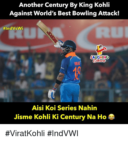 Best, Bowling, and Indianpeoplefacebook: Another Century By King Kohli  Against World's Best Bowling Attack!  Ru  #IndVsWi  LAUGHING  Aisi Koi Series Nahin  Jisme Kohli Ki Century Na Ho #ViratKohli #IndVWI