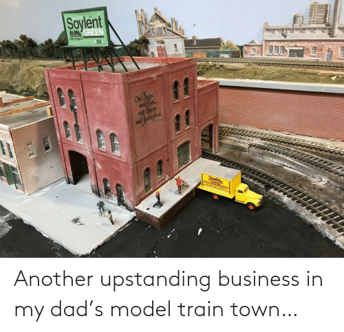 town: Another upstanding business in my dad's model train town…