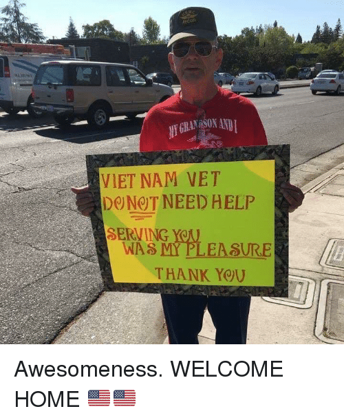 Awesomeness: ANSON AND  VIET NAM VET  DONOT NEED HELP  SERVING  WAS MY PLEASURE  THANK YOU Awesomeness. WELCOME HOME 🇺🇸🇺🇸