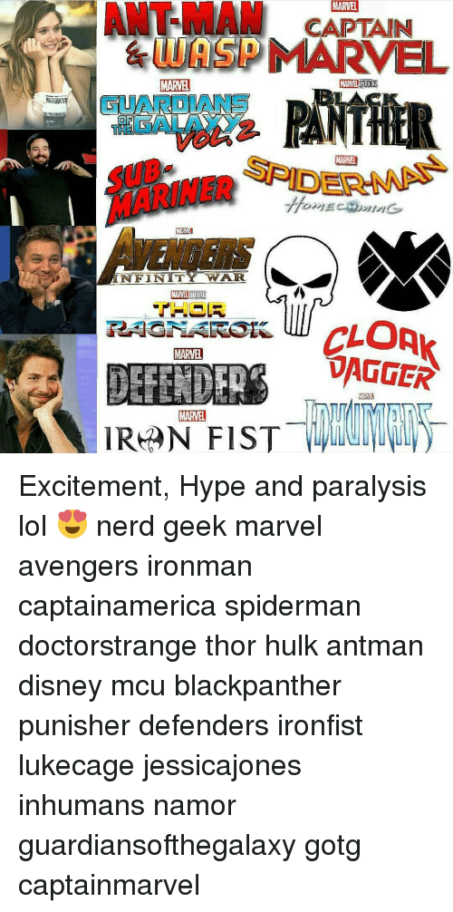 Excitment: ANT-MAM CAPTAIN  MARVEL  LUASDMARVEL  MARVEL  DEA  MARMEN  NFINIT  WAR.  MARVEL  DAGGER  DEFENDER  MARVEL  IRAN FIST Excitement, Hype and paralysis lol 😍 nerd geek marvel avengers ironman captainamerica spiderman doctorstrange thor hulk antman disney mcu blackpanther punisher defenders ironfist lukecage jessicajones inhumans namor guardiansofthegalaxy gotg captainmarvel