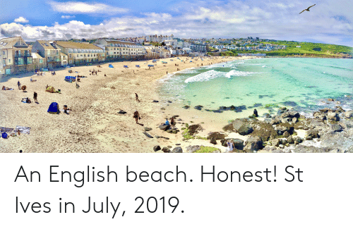 Beach, English, and Mø: ANWEST  MA An English beach. Honest! St Ives in July, 2019.